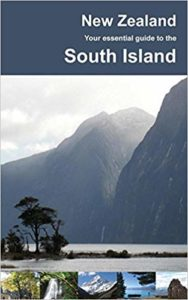 New Zealand: Your Essential Guide to the South Island by Philip Cristian Claassen